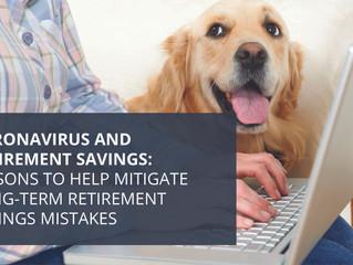 Coronavirus and Retirement Savings: Lessons to help mitigate long-term retirement savings mistakes