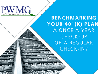 Benchmarking Your 401(k) Plan: A once a year check-up, or a regular check-in?