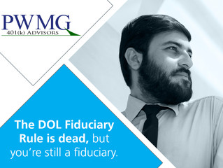 The DOL Fiduciary Rule is Dead, but You're Still a Fiduciary