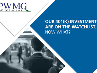 Our 401(k) Investments are on the Watchlist. Now What?