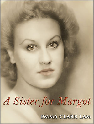Book cover for A Sister for Margot by Emma Clark Lam author