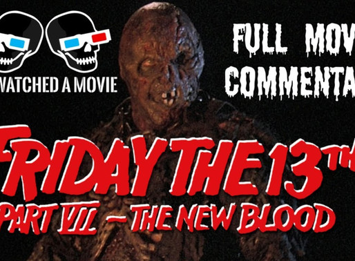 Friday the 13th: A NEW BLOOD Full Movie Commentary