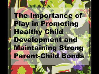 Importance of Play in Promoting Healthy Child Development
