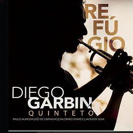 Music Album by Diego Garbin Quintet called Refúgio