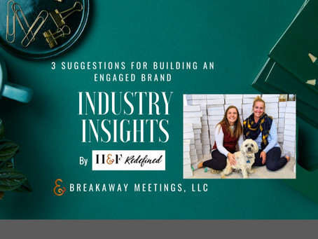 INDUSTRY INSIGHTS | by BreakAway Meetings, LLC