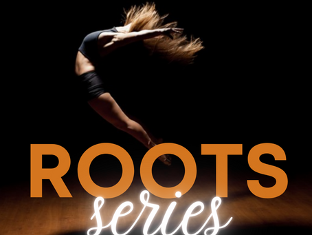 ROOTS (a series)- part two