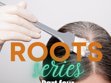 ROOTS (a series) - part four