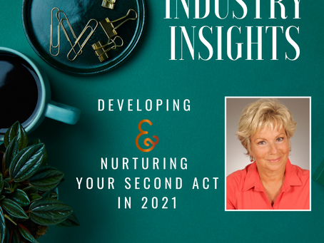 Developing and Nurturing Your Second Act in 2021