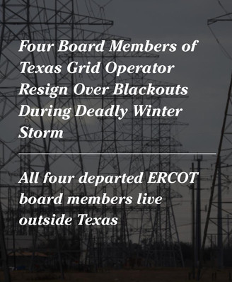 Four Board Members of Texas Grid Operator Resign Over Blackouts During Winter Storm