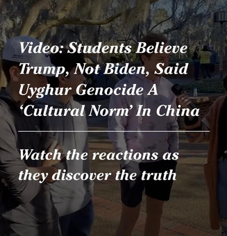 Students Believe Trump, Not Biden, Said Uyghur Genocide A 'Cultural Norm' In China