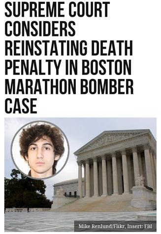 Supreme Court Considers Reinstating Death Penalty in Boston Marathon Bomber Case