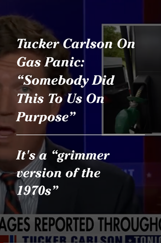 """Tucker Carlson On Gas Panic: """"Somebody Did This To Us On Purpose"""""""