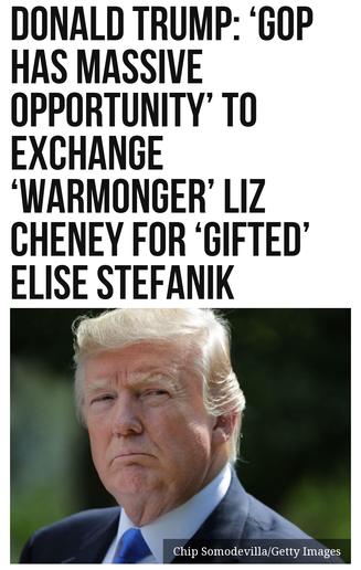 Trump: 'GOP Has Massive Opportunity' to Exchange 'Warmonger' Liz Cheney for 'Gifted' Elise Stefanik