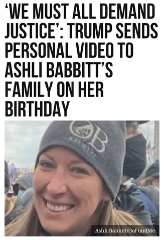 'We Must All Demand Justice': Trump Sends Personal Video to Ashli Babbitt's Family on Her Birthday
