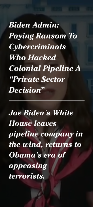 """Biden Admin: Paying Ransom To Cybercriminals Who Hacked Colonial Pipeline A """"Private Sector Decision"""