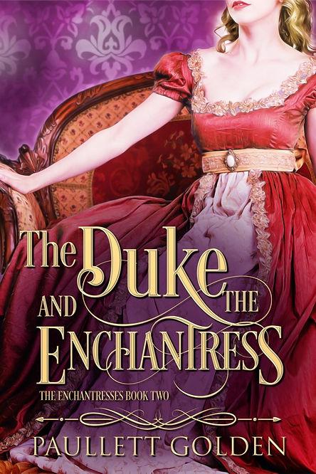 The Duke and The Enchantress by Paullett Golden