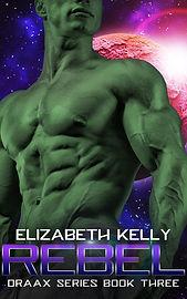 ElizabethKelly_DRAAX3_Rebel_ECover.jpg