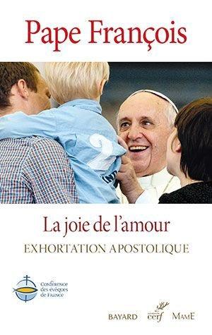 La joie de l'amour : exhortation apostolique = Amoris laetitia