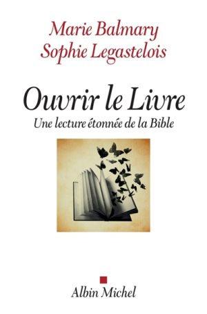 Ouvrir le livre : une lecture étonnée de la Bible