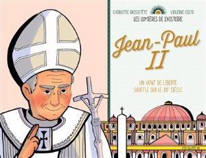 Jean-Paul II : un vent de liberté souffle sur le XXe siècle