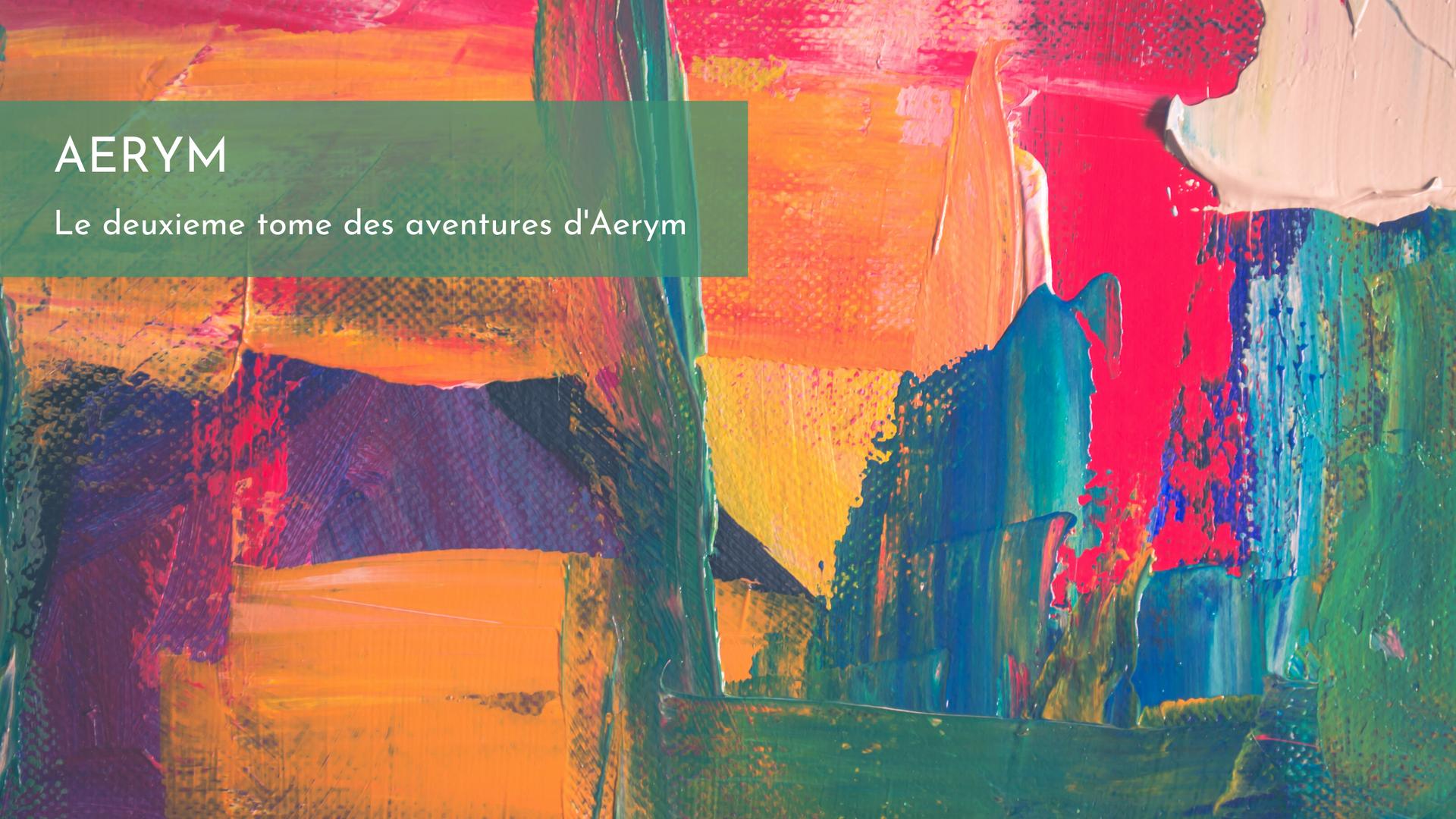 Aerym - la ville aux 1000 couleurs