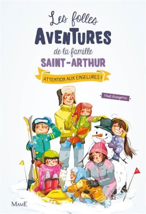 Les folles aventures de la famille Saint-Arthur. Volume 4, Attention aux engelur
