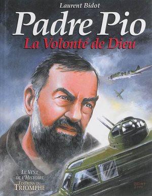 Padre Pio : la volonté de Dieu