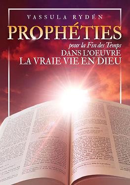 Couverture Propéhties pour la fin des temps dans l'oeuvre de la Vraie Vie en Dieu