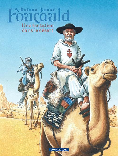 Foucauld : une tentation dans le désert