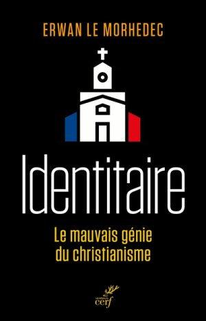 Identitaire - Le mauvais génie du christianisme