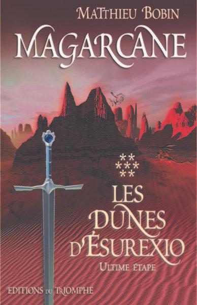 Magarcane - T6 - Les dunes d'Esurexio - Ultime étape