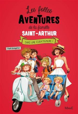 Les folles aventures de la famille Saint-Arthur. Volume 3, Sans une égratignure