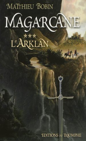 Magarcane. Volume 3, L'Arklan