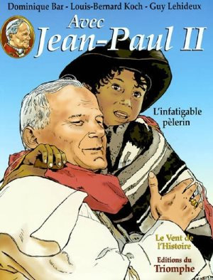 Avec Jean-Paul II. Volume 2, L'infatigable pèlerin