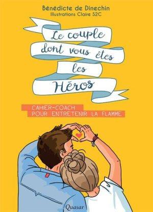 Le couple dont vous êtes les héros : cahier-coach pour entretenir la flamme
