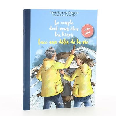 Le couple dont vous êtes les héros face aux défis de la vie : cahier-coach