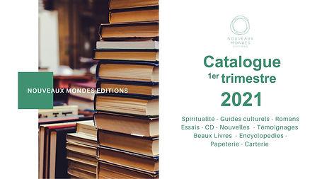 Catalaogue Premier Trimestre 2021 Nouveaux Mondes