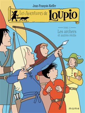 Les aventures de Loupio. Volume 11, Les archers : et autres récits