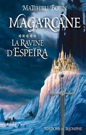 Magarcane. Volume 5, La ravine d'Espeïra
