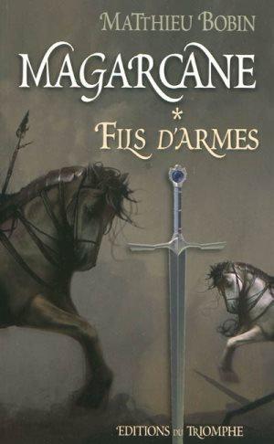 Magarcane. Volume 1, Fils d'armes