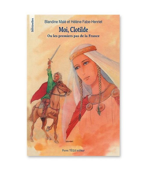 Moi, Clotilde ou Les premiers pas de la France