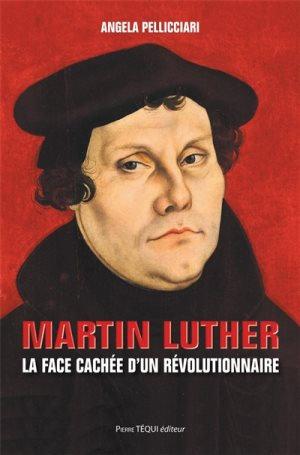 Martin Luther : la face cachée d'un révolutionnaire