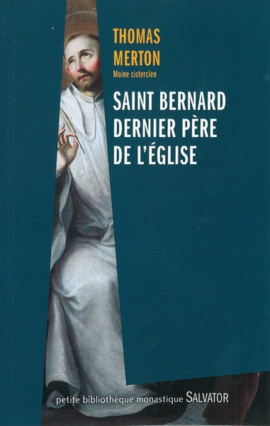Saint Bernard, dernier père de l'Eglise