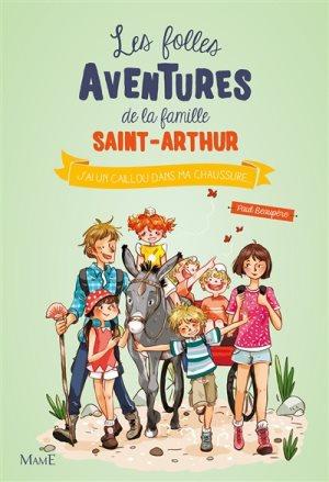 Les folles aventures de la famille Saint-Arthur. Volume 5, J'ai un caillou dans
