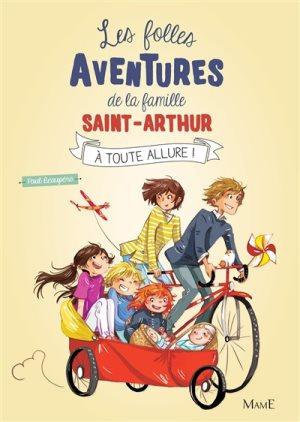 Les folles aventures de la famille Saint-Arthur. Volume 2, A toute allure !