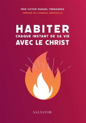 Habiter chaque instant de sa vie avec le Christ : intimité spirituelle et missio