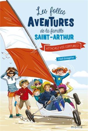Les folles aventures de la famille Saint-Arthur. Volume 8, Attachez vos ceinture