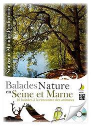 Balades Nature en Seine et Marne - Nouveaux Mondes Editions