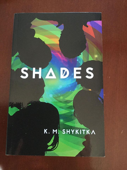Shades by K. M. Shykitka