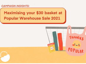 Campaign Insights | Maximising your $30 basket at Popular Warehouse Sale 2021